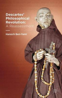 Descartes' Philosophical Revolution: A Reassessment av Hanoch Ben-Yami (Innbundet)