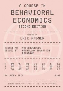 A Course in Behavioral Economics av Erik Angner (Heftet)