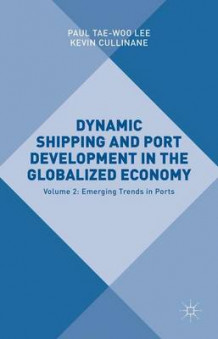 Dynamic Shipping and Port Development in the Globalized Economy 2016: Emerging Trends in Ports Volume 2 (Innbundet)