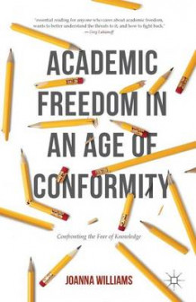 Academic Freedom in an Age of Conformity 2016 av Joanna Williams (Heftet)