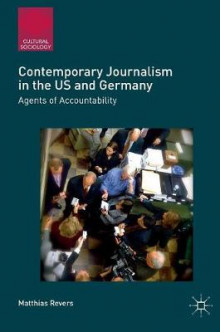 Contemporary Journalism in the US and Germany 2017 av M. Revers og Rhoda H. Halperin (Innbundet)