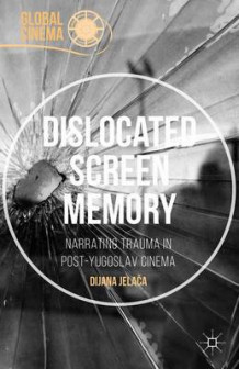 Dislocated Screen Memory 2016 av Dijana Jelaca (Innbundet)
