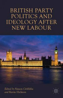 British Party Politics and Ideology after New Labour (Heftet)