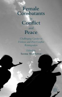 Female Combatants in Conflict and Peace 2015 (Innbundet)