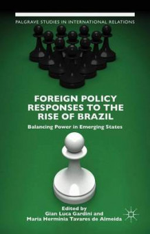 Foreign Policy Responses to the Rise of Brazil 2016 (Innbundet)