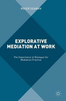 Explorative Mediation at Work 2016 av Roger Seaman (Innbundet)