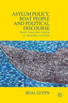 Asylum Policy, Boat People and Political Discourse 2016 av Irial Glynn (Innbundet)