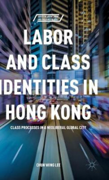 Labor and Class Identities in Hong Kong av C. Lee (Innbundet)
