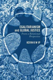 Egalitarianism and Global Justice 2016 av Kevin K. W. Ip (Innbundet)