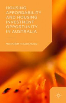 Housing Affordability and Housing Investment Opportunity in Australia 2015 av Muharem Karamujic (Innbundet)