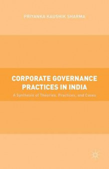 Corporate Governance Practices in India av Priyanka  Kaushik Sharma (Innbundet)