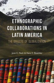 Ethnographic Collaborations in Latin America 2016 (Innbundet)