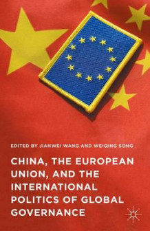 China, the European Union, and the International Politics of Global Governance (Innbundet)