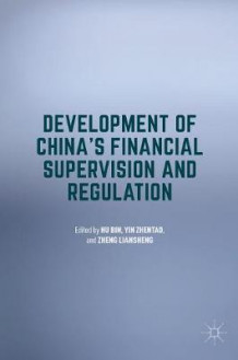 Development of China's Financial Supervision and Regulation (Innbundet)