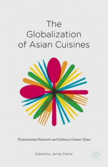 Globalization of Asian Cuisines 2015 (Innbundet)