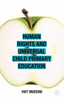 Human Rights and Universal Child Primary Education av Fait Muedini (Innbundet)