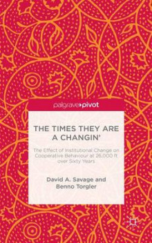 The Times They are A Changin' av David Savage og Benno Torgler (Innbundet)