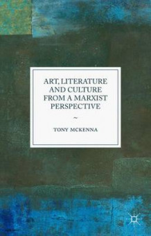 Art, Literature and Culture from a Marxist Perspective 2015 av Tony McKenna (Innbundet)