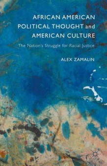 African American Political Thought and American Culture av Alex Zamalin (Innbundet)
