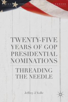 Twenty-Five Years of GOP Presidential Nominations av Jeffrey J. Volle (Innbundet)