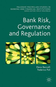 Bank Risk, Governance and Regulation 2015 av Elena Beccalli og Federica Poli (Innbundet)