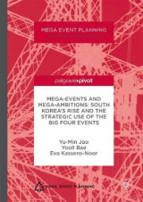 Omslag - Mega-Events and Mega-Ambitions: South Korea's Rise and the Strategic Use of the Big Four Events