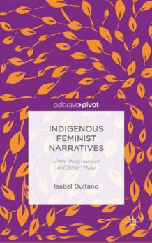 Indigenous Feminist Narratives av Isabel Dulfano (Innbundet)