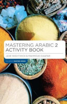 Mastering Arabic 2 Activity Book av Jane Wightwick og Mahmoud Gaafar (Heftet)