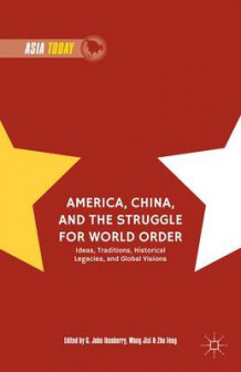 America, China, and the Struggle for World Order 2015 (Innbundet)