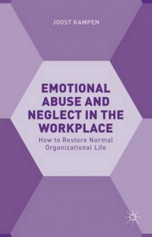Emotional Abuse and Neglect in the Workplace 2015 av Joost Kampen (Innbundet)