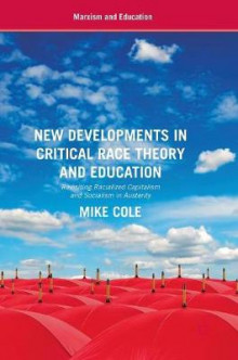 New Developments in Critical Race Theory and Education av Mike Cole (Innbundet)