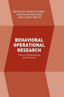Behavioral Operational Research 2016 (Innbundet)