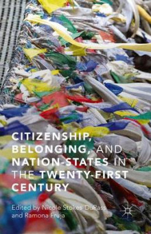 Citizenship, Belonging, and Nation-States in the Twenty-First Century av Nicole Stokes-DuPass og Ramona Fruja (Innbundet)