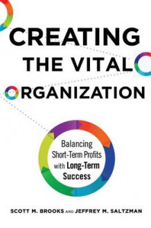 Creating the Vital Organization av Scott M. Brooks og Jeffrey M. Saltzman (Innbundet)