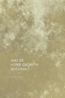 End of Hyper Growth in China? av Jun Zhang (Innbundet)