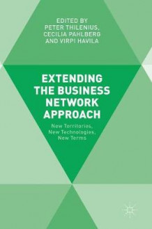 Extending the Business Network Approach 2016 (Innbundet)