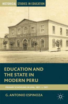 Education and the State in Modern Peru av G. Antonio Espinoza (Heftet)