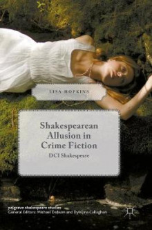 Shakespearean Allusion in Crime Fiction 2016 av Lisa Hopkins (Innbundet)