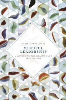 Mindful Leadership av Christopher Johns (Heftet)
