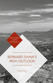 Bernard Shaw's Irish Outlook av David Clare (Innbundet)