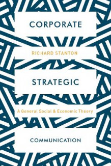 Corporate Strategic Communication av Richard Stanton (Heftet)