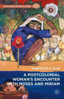 A Postcolonial Woman's Encounter with Moses and Miriam 2015 av Angeline M. G. Song (Innbundet)