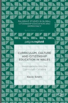 Curriculum, Culture and Citizenship Education in Wales av Kevin Smith (Innbundet)