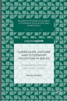 Curriculum, Culture and Citizenship Education in Wales 2016 av Kevin Smith (Innbundet)
