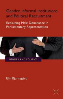 Gender, Informal Institutions and Political Recruitment av Elin Bjarnegard (Heftet)