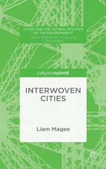 Interwoven Cities 2015 av Liam Magee (Innbundet)