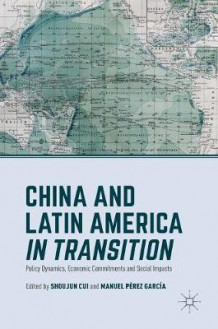 China and Latin America in Transition 2017 (Innbundet)
