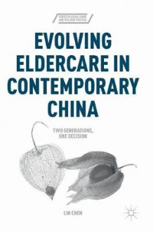 Evolving Eldercare in Contemporary China 2016 av Lin Chen (Innbundet)