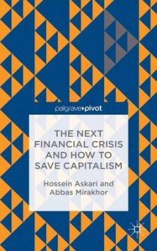 The Next Financial Crisis and How to Save Capitalism av H. Askari og Abbas Mirakhor (Innbundet)