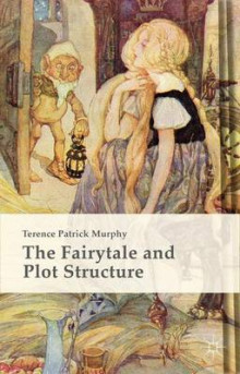 The Fairytale and Plot Structure av Terence Patrick Murphy (Innbundet)